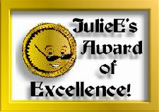 JulieE's Award of Excellence.
